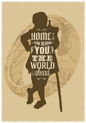 Silhouette of Bilbo Baggins from The Hobbit  with the words Home is now behind you, the world is ahead. written on the front.