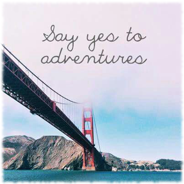 Travel Picture Say Yes To Adventures
